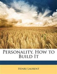Personality, How to Build It