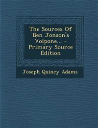 The Sources Of Ben Jonson's Volpone...