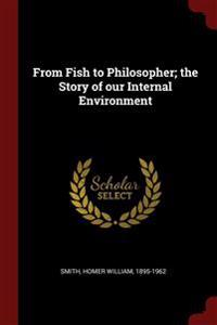 From Fish to Philosopher; The Story of Our Internal Environment