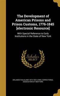 DEVELOPMENT OF AMER PRISONS &
