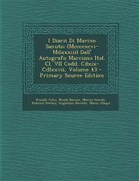 I Diarii Di Marino Sanuto: (Mccccxcvi-MDXXXIII) Dall' Autografo Marciano Ital. CL. VII Codd. CDXIX-CDLXXVII, Volume 43 - Primary Source Edition