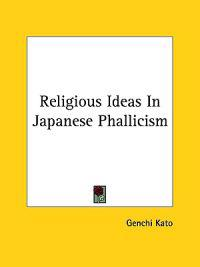 Religious Ideas in Japanese Phallicism