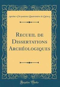 Recueil de Dissertations Archéologiques (Classic Reprint)