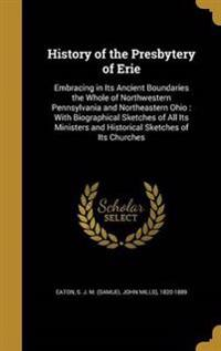 HIST OF THE PRESBYTERY OF ERIE