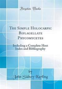 The Simple Holocarpic Biflagellate Phycomycetes