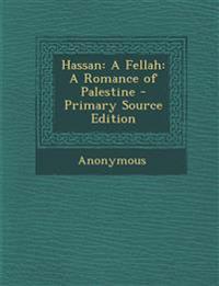 Hassan: A Fellah: A Romance of Palestine