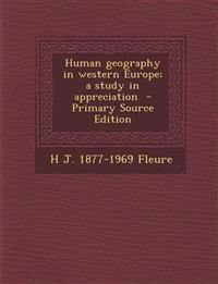 Human geography in western Europe; a study in appreciation