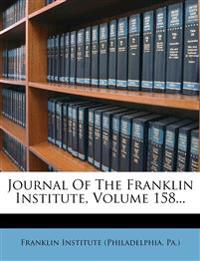 Journal Of The Franklin Institute, Volume 158...