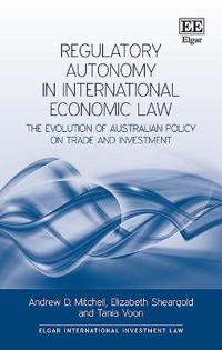 Regulatory Autonomy in International Economic Law