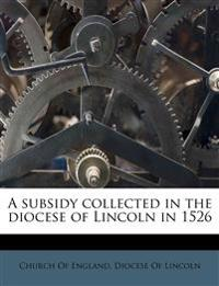 A subsidy collected in the diocese of Lincoln in 1526