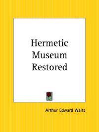 Hermetic Museum Restored