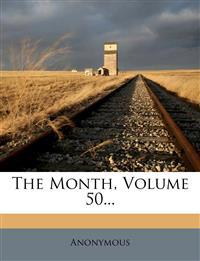 The Month, Volume 50...