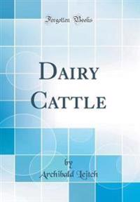 Dairy Cattle (Classic Reprint)