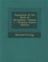 Exposition of the Book of Revelation, Volume 1
