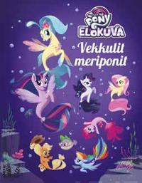 My Little Pony elokuva - Vekkulit meriponit