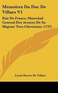 Memoires Du Duc De Villars