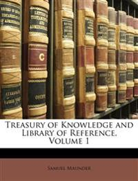 Treasury of Knowledge and Library of Reference, Volume 1