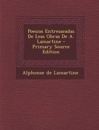 Poesias Entresacadas de Leas Obras de A. Lamartine - Primary Source Edition