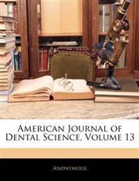 American Journal of Dental Science, Volume 13