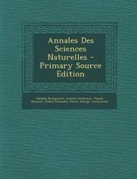 Annales Des Sciences Naturelles - Primary Source Edition