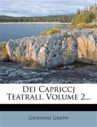 Dei Capriccj Teatrali, Volume 2...