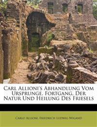 Carl Allioni's Abhandlung vom Ursprunge, Fortgang, der Natur und Heilung des Friesels.