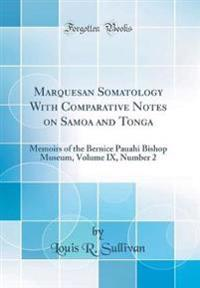 Marquesan Somatology With Comparative Notes on Samoa and Tonga