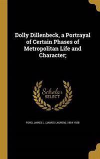 DOLLY DILLENBECK A PORTRAYAL O