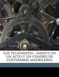 Los escaparates : sainete en un acto y un cuadro de costumbres madrileñas