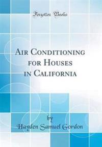 Air Conditioning for Houses in California (Classic Reprint)