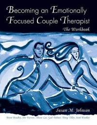 Becoming An Emotionally Focused Therapist