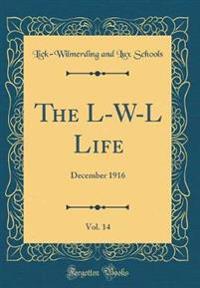 The L-W-L Life, Vol. 14