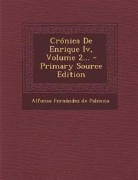 Crónica De Enrique Iv, Volume 2...