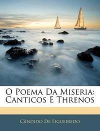 O Poema Da Miseria: Canticos E Threnos
