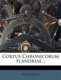 Corpus Chronicorum Flandriae...