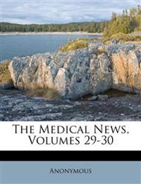 The Medical News, Volumes 29-30