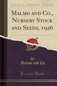 Malmo and Co., Nursery Stock and Seeds, 1926 (Classic Reprint)