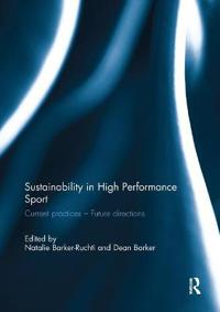 Sustainability in High Performance Sport: Current Practices - Future Directions