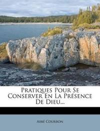 Pratiques Pour Se Conserver En La Présence De Dieu...