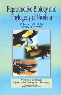 Reproductive Biology and Phylogeny of Urodela