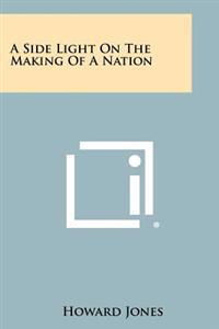A Side Light on the Making of a Nation