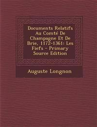 Documents Relatifs Au Comte de Champagne Et de Brie, 1172-1361: Les Fiefs - Primary Source Edition