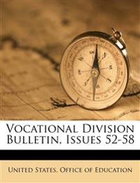 Vocational Division Bulletin, Issues 52-58