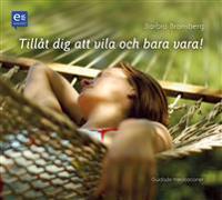 Tillåt dig att vila och bara vara!