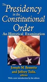 The Presidency in the Constitutional Order