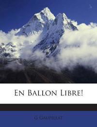 En Ballon Libre!