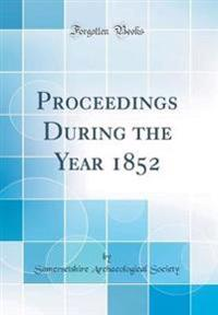 Proceedings During the Year 1852 (Classic Reprint)