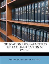 Explication Des Caracteres de La Charite Selon S. Paul...
