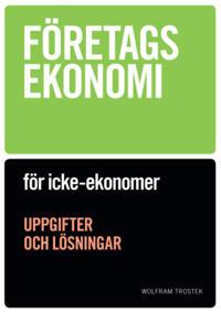 Företagsekonomi för icke-ekonomer Uppgiftsbok