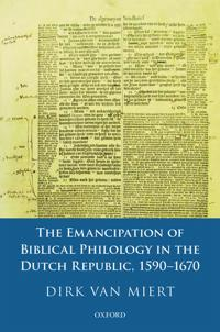 The Emancipation of Biblical Philology in the Dutch Republic 1590-1670